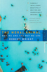 Moral Animal : Why We Are The Way We Are, The