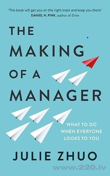Making of a Manager : What to Do When Everyone Looks to You, The