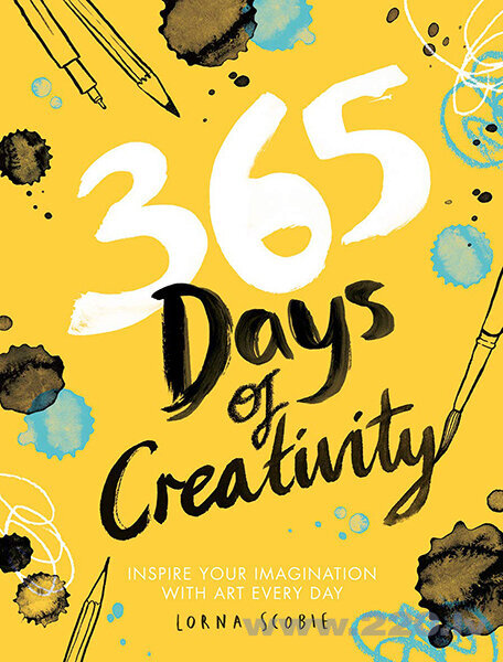 365 Days of Creativity : Inspire your imagination with art every day