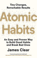 Atomic Habits : An Easy and Proven Way to Build Good Habits and Break Bad Ones cena un informācija | Atomic Habits : An Easy and Proven Way to Build Good Habits and Break Bad Ones | 220.lv