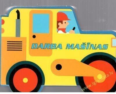 Manas mašīnas Darba mašīnas cena un informācija | Grāmatas mazuļiem | 220.lv