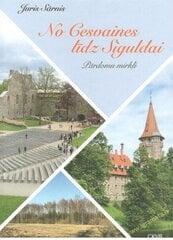 No Cesvaines līdz Siguldai cena un informācija | Grāmatas par fotografēšanu | 220.lv