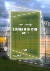 Between Greemhouse walls part 1