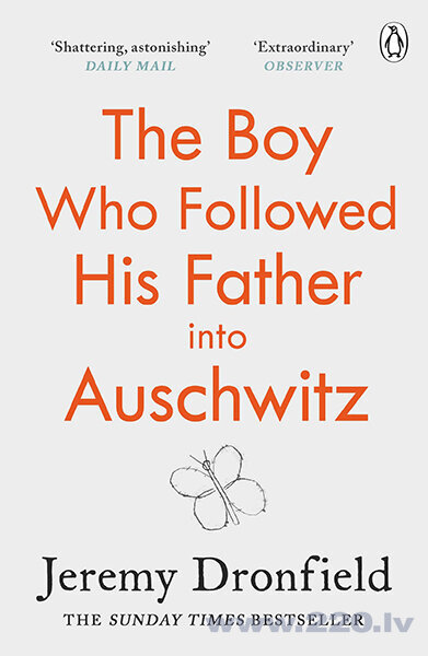 Boy Who Followed His Father into Auschwitz : The Number One Sunday Times Bestseller, The