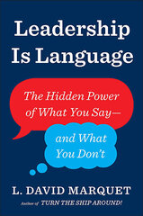 Leadership Is Language : The Hidden Power of What You Say and What You Don't цена и информация | Leadership Is Language : The Hidden Power of What You Say and What You Don't | 220.lv